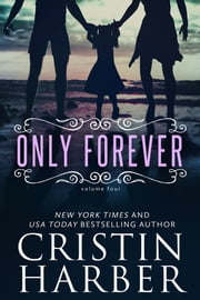 Only Forever - New Adult ebook by Cristin Harber