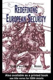 Redefining European Security ebook by Hodge, Carl C.