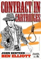 Contract in Cartridges (A John Benteen Western) ebook by John Benteen