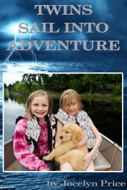 Twins Sail Into Adventure ebook by Jocelyn Price