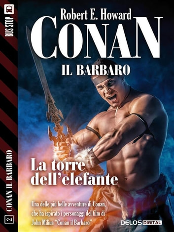 La torre dell'elefante - Conan il Cimmero 2 ebook by Robert E. Howard
