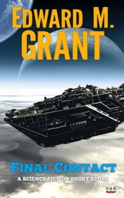 Final Contact ebook by Edward M. Grant
