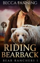 Riding Bearback ebook by Becca Fanning