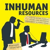 Inhuman Resources - A guide to the psychos, misfits and criminally incompetent in every office ebook by Michael Stanford