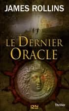 Le dernier oracle ebook by James ROLLINS,Leslie BOITELLE - TESSIER
