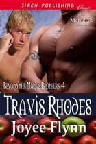 Travis Rhodes ebook by Joyee Flynn