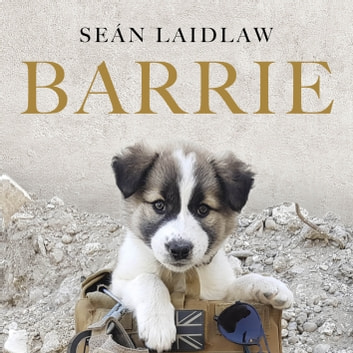 Barrie - How a rescue dog and her owner saved each other audiobook by Sean Laidlaw