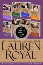 The Complete Chase Family Series - An 8-Book Historical Romance Boxed Set ebook by Lauren Royal