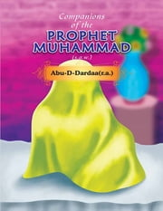 Companions of the Prophet Muhammad(s.a.w.) Abu - D - Dardaa(r.a.) ebook by Portrait Publishing