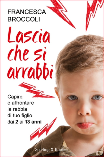 Lascia che si arrabbi eBook by Francesca Broccoli