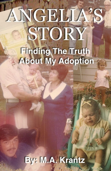 Angelia's Story: Finding The Truth About My Adoption ebook by M.A. Krantz