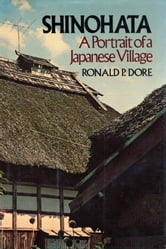 Shinohata - A Portrait of a Japanese Village ebook by Ronald Dore