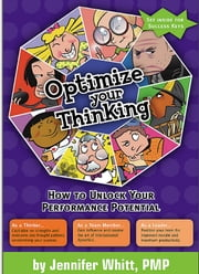 Optimize Your Thinking - How to Unlock Your Performance Potential ebook by Jennifer Whitt