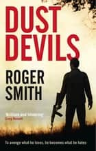 Dust Devils eBook by Roger Smith