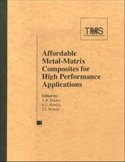 Affordable Metal Matrix Composites for High Performance Applications II ebook by Awadh B. Pandey,Kevin L. Kendig,John Lewandowski,Sandeep R. Shah