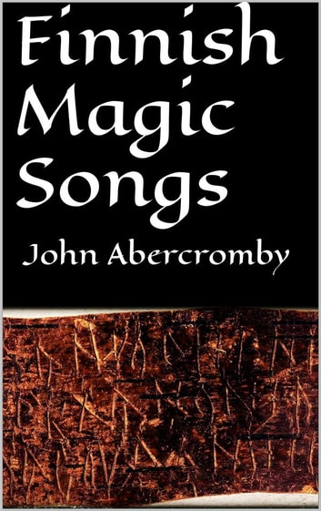 Finnish magic songs ebook by John Abercromby