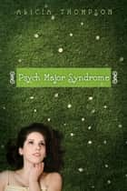 Psych Major Syndrome ebook by Alicia Thompson