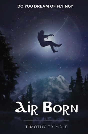 Air Born - Do You Dream of Flying? - Air Born, #1 ebook by Timothy Trimble