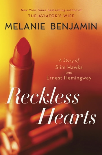 Reckless Hearts (Short Story) - A Story of Slim Hawks and Ernest Hemingway ebook by Melanie Benjamin