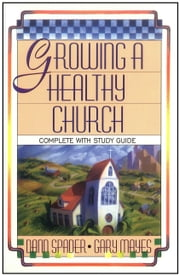Growing A Healthy Church ebook by Dann L Spader,Gary Mayes