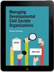 Managing Developmental Civil Society Organizations eBook ebook by Richard Holloway