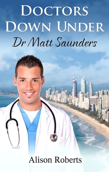 Doctors Down Under - Dr Matt Saunders ebook by Alison Roberts