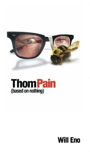 Thom Pain (based on nothing) [TCG Edition] ebook by Will Eno