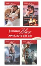 Harlequin Blaze April 2016 Box Set - One Blazing Night\Seducing the Best Man\Hot Attraction\A Dangerously Sexy Affair ebook by Jo Leigh, Lisa Childs, Sasha Summers,...