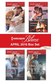 Harlequin Blaze April 2016 Box Set - One Blazing Night\Hot Attraction\Seducing the Best Man\A Dangerously Sexy Affair ebook by Jo Leigh,Lisa Childs,Sasha Summers,Stefanie London