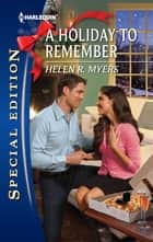 A Holiday to Remember (Mills & Boon Silhouette) ebook by Helen R. Myers
