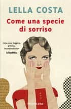 Come una specie di sorriso ebook by Lella Costa