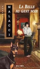 Belle au gant noir (La) - Malacci -1 ebook by Robert Malacci