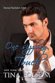 One Sizzling Touch (Eternal Bacherlors Club #6) ebook by Tina Folsom