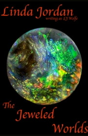 The Jeweled Worlds ebook by Linda Jordan,LJ Wolfe