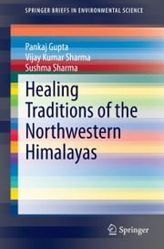 Healing Traditions of the Northwestern Himalayas ebook by Pankaj Gupta,Sushma Sharma,Vijay Kumar Sharma