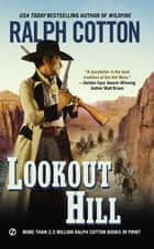 Lookout Hill eBook by Ralph Cotton