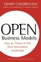 Open Business Models ebook by Henry Chesbrough