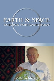 Earth & Space Science For Everybody ebook by Kivioja, Lasse A.