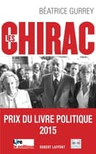 Les Chirac - Les secrets du clan ebook by