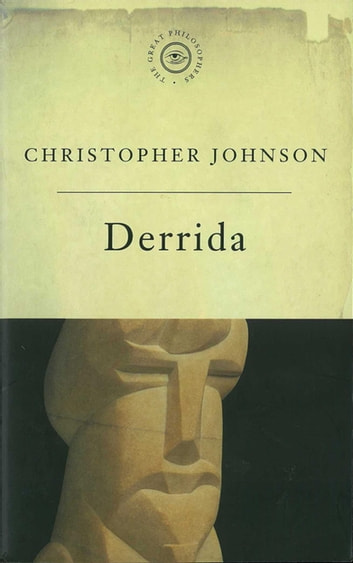 The Great Philosophers:Derrida - Derrida eBook by Christopher Johnson
