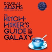 The Hitchhiker's Guide to the Galaxy - 42nd Anniversary Edition audiobook by Douglas Adams