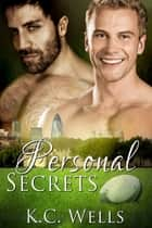 Personal Secrets ebook by K.C. Wells