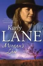 Morgan's Law eBook by Karly Lane