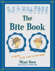 The Bite Book ebook by Mimi Soes