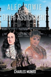 Alec Cowie and the Delhi Assignment ebook by Charles Munro