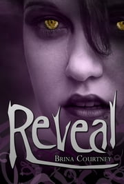 Reveal (YA SciFi Romance) ebook by Brina Courtney