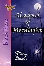 Shadows Of Moonlight ebook by Stacy Dawn