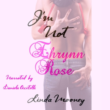 I'm Not Ehrynn Rose audiobook by Linda Mooney