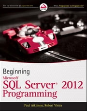 Beginning Microsoft SQL Server 2012 Programming ebook by Paul Atkinson,Robert Vieira
