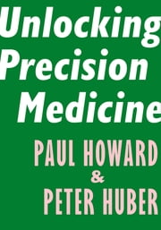 Unlocking Precision Medicine ebook by Paul Howard, Peter Huber